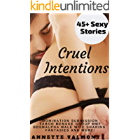 Erotica: Cruel Intentions: 45+ Sexy Stories Mega Bundle featuring Domination, Submission, Taboo, Menage, Group, MMF, BDSM, Alpha Male, Wife Sharing Fantasies and MORE!
