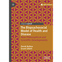 The Biopsychosocial Model of Health and Disease: New Philosophical and Scientific Developments (English Edition)