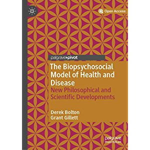 The Biopsychosocial Model of Health and Disease: New Philosophical and Scientific Developments
