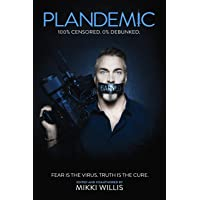 Plandemic: Fear is the Virus. Truth is the Cure