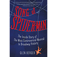 Song of Spider-Man: The Inside Story of the Most Controversial Musical in Broadway History book cover