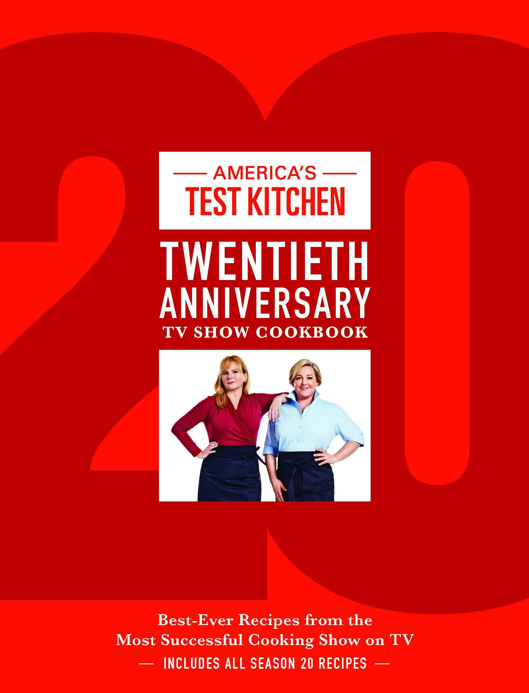5b35346b5 America's Test Kitchen Twentieth Anniversary TV Show Cookbook: Best ...
