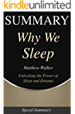 Summary: Why We Sleep: Book by Matthew Walker - Powerful Secrets of Better Health (Speed-Summary 11)