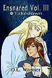 Ensnared Volume 3: Takedown