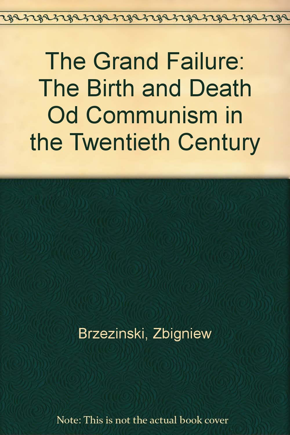 the grand failure the birth and death of communism in the twentieth century