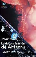 La Determinacion De Anthony (Manada Taylor Nº