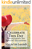 Celebrate This Day: Devotionals for special occasions