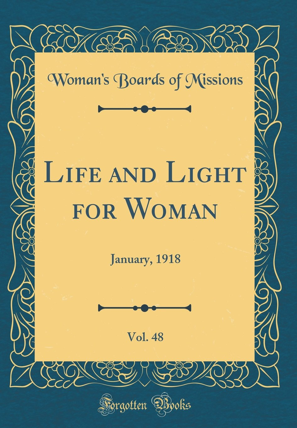 Read Online Life and Light for Woman, Vol. 48: January, 1918 (Classic Reprint) pdf epub