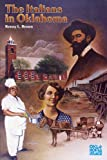 The Italians in Oklahoma (The Newcomers to a New Land Series)