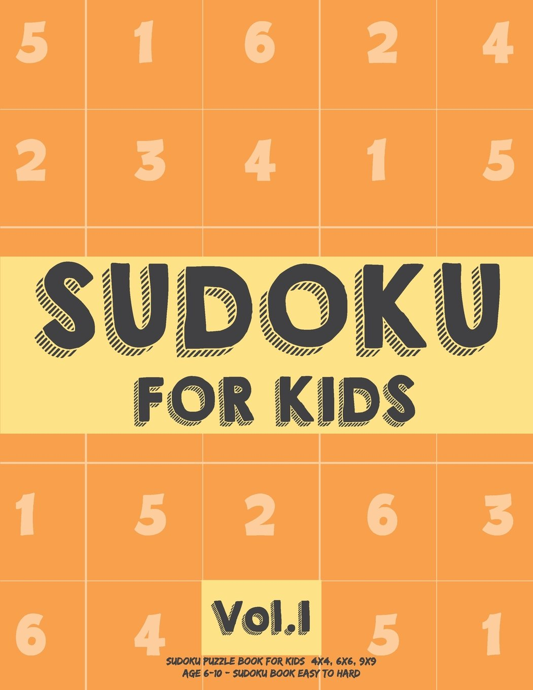 Sudoku For Kids: Sudoku Puzzle Book For Kids (4x4, 6x6, 9x9) Age 6 ...