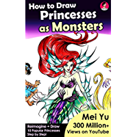 How to Draw Princesses as Monsters: How to Draw Cool Stuff - Mythical, Horror, Halloween, Scary Characters (How to Draw…
