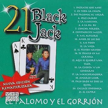 El Palomo y El Gorrion 21 Black Jack - El Palomo y El Gorrion 21 Black Jack - Amazon.com Music