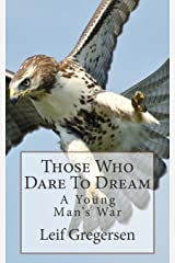 Those Who Dare To Dream: A Young Man's War Paperback