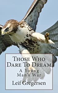 Those Who Dare To Dream: A Young Man's War