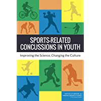 Sports-Related Concussions in Youth: Improving the Science, Changing the Culture (English Edition)