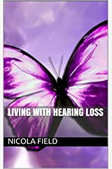 Living With Hearing Loss Kindle Edition