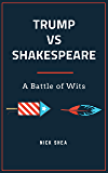 Trump vs. Shakespeare: 'A Battle of Wits'