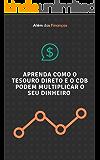 Aprenda como investir no Tesouro Direto e o CDBs: Investimentos em Tesouro Direto e CDB