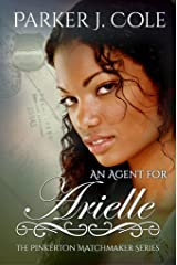 An Agent for Arielle (The Pinkerton Matchmaker Book 12) Kindle Edition