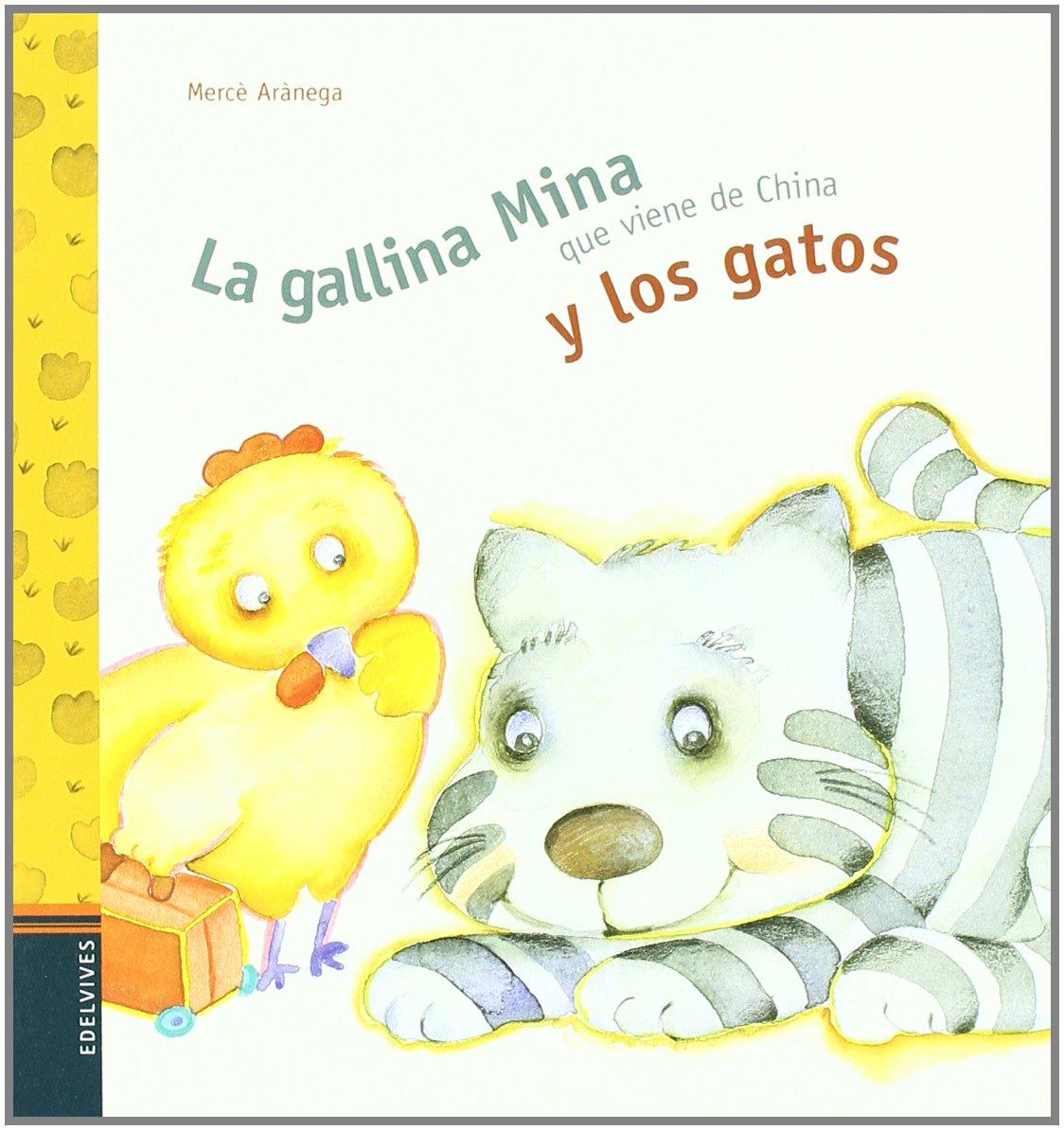 La gallina Mina que viene de China y los gatos (Spanish) Hardcover – January 1, 1900