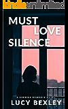 Must Love Silence
