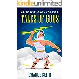 Greek Mythology for Kids: Tales of Gods (Zeus, Titans, Prometheus, Olympians, Athena, Mankind, Pandora)