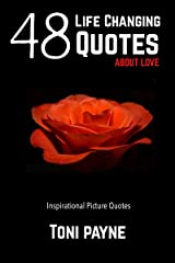 48 Life Changing Quotes about Love: Inspirational Picture Quotes about Love & Romance Kindle Edition