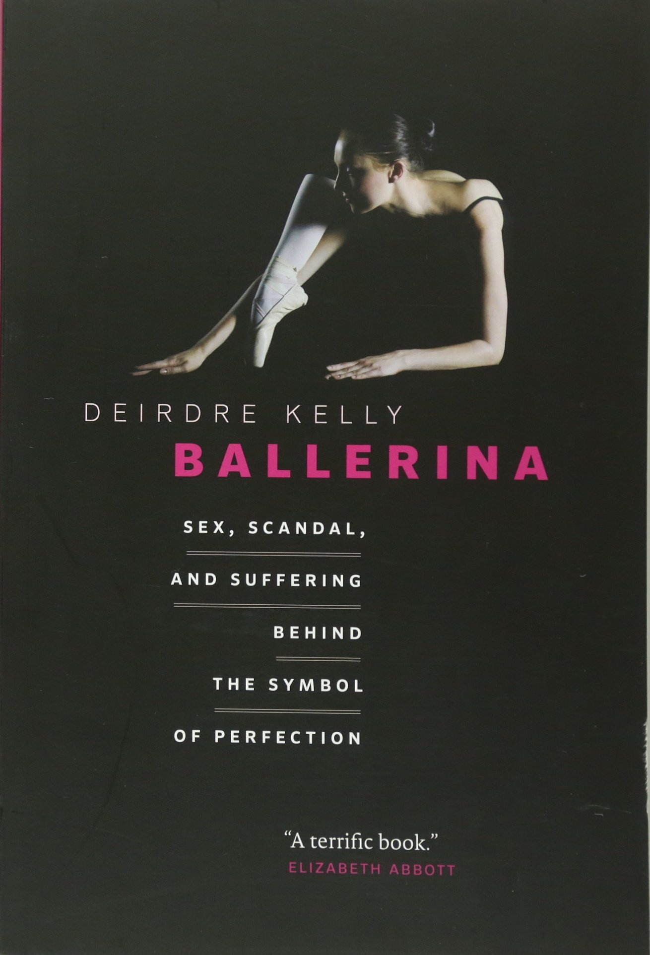 Ballerina: Sex, Scandal, and Suffering Behind the Symbol of ...