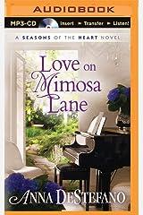 Love on Mimosa Lane (A Seasons of the Heart Novel) MP3 CD