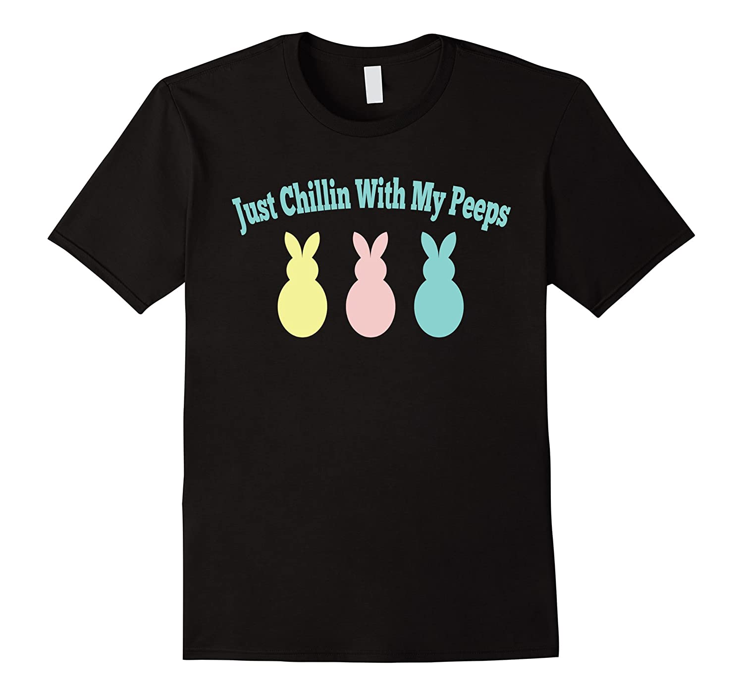 Just Chillin With My Peeps Easter Bunny Kids And Adult Tee-TD