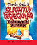Uncle John's Slightly Irregular Bathroom Reader: The Minature Edition (RP Minis)