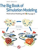 The Big Book of Simulation Modeling: Multimethod Modeling with AnyLogic 6