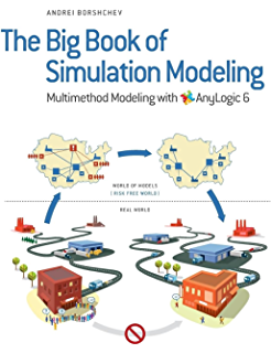 Amazon com: AnyLogic 8 in Three Days: A Quick Course in Simulation
