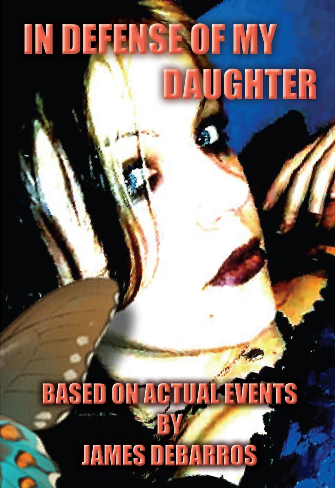 Read Online In Defense of My Daughter: Based on Actual Events pdf