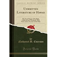 Unwritten Literature of Hawaii: The Sacred Songs of