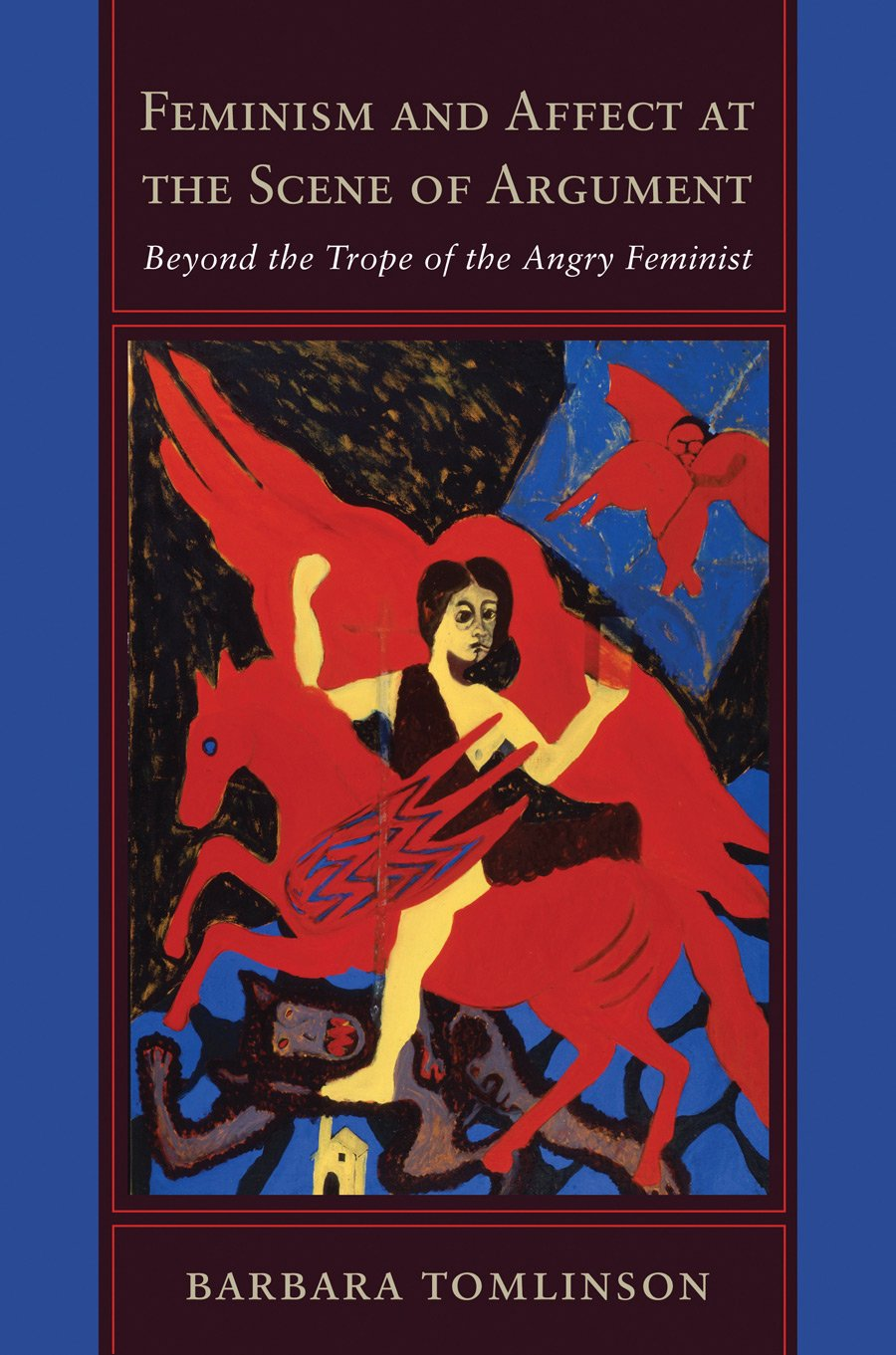 Read Online Feminism and Affect at the Scene of Argument: Beyond the Trope of the Angry Feminist pdf