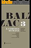 A Comédia Humana - v. 3 (A mensagem, O romeiral, A mulher abandonada, Honorina, Beatriz, Gobseck, A mulher de trinta anos)