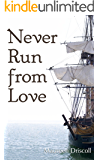 Never Run From Love (Kellington Book 4)