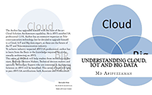 Understanding Cloud ; IoT and Big data (Architecting on Cloud: Be an AWS SA professional Book 1)