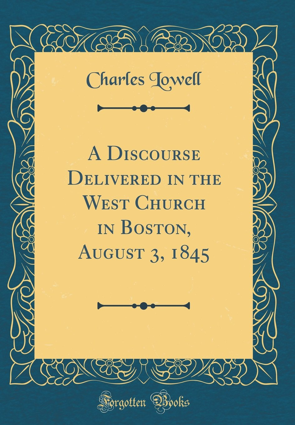 A Discourse Delivered in the West Church in Boston, August 3, 1845 (Classic Reprint) pdf