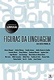 Figuras da linguagem: 1 (Entrevistas da língua)
