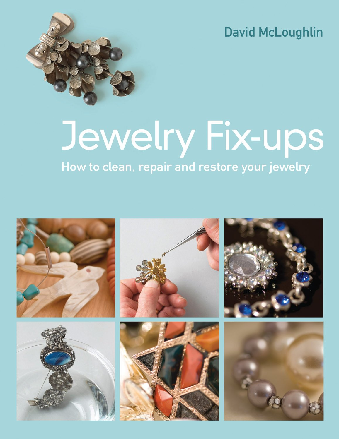 Read Online Jewelry Fixups: How to Clean, Repair, and Restore Your Jewelry PDF