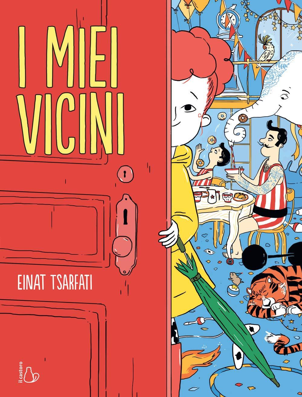 Amazon.it: I miei vicini. Ediz. a colori - Tsarfati, Einat, Scarfone, G. -  Libri