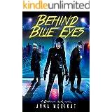 Behind Blue Eyes: A Cyberpunk Noir Thriller