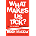 What Makes Us Tick?: The ten desires that drive us