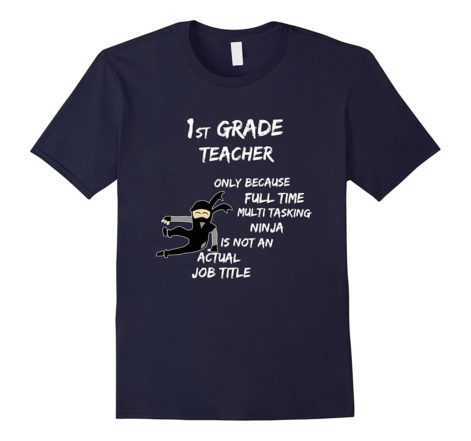 1st Grade Teacher Because Multi Tasking Ninja T-Shirt-TD