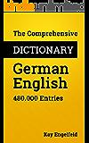 The Comprehensive Dictionary German-English: 480.000 Entries (Comprehensive Dictionaries Book 3) (English Edition)