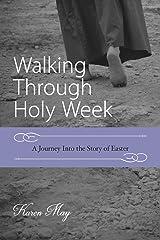 Walking Through Holy Week Kindle Edition