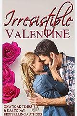 IRRESISTIBLE VALENTINE (Irresistible Romance Book 3) Kindle Edition