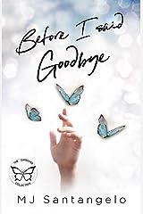 Before I Said Goodbye Kindle Edition